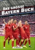 FC Bayern Munich - The great Bayern book (German)